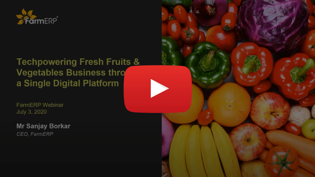 Techpowering Fresh Fruits & Vegetables Business through a Single Digital Platform | FarmERP