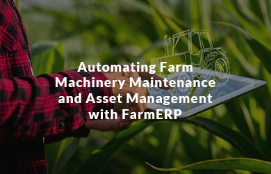 automating-farm-machinery-maintenance-and-asset-management-with-farmerp | FarmERP